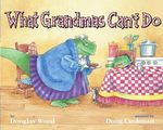 What Grandmas Can't Do - Douglas Wood