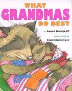 What Grandmas Do Best : (Miniature Gift Edition) - Laura Joffe Numeroff
