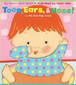 Toes Ears & Nose : A Lift-the Flap Book - Bauer