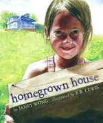 Homegrown House - Janet S Wong