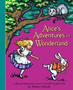 Alice's Adventures In Wonderland :  A Classic Collectable Popup - Lewis Carroll
