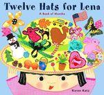 Twelve Hats for Lena : A Book O - Katz Karen
