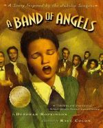 A Band of Angels : A Story Inspired by the Jubilee Singers - Deborah Hopkinson