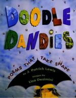 Doodle Dandies : Poems That Take Shape - J Patrick Lewis