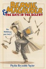 Bernie Magruder and the Bats in the Belfry - Phyllis Reynolds Naylor