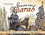 Thank You, Sarah : The Woman Who Saved Thanksgiving - Laurie Halse Anderson