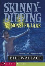 Skinny-Dipping at Monster Lake : Aladdin Fiction - Bill Wallace