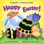 Happy Easter : A Sparkle 'N' Shimmer Book - Salina Yoon