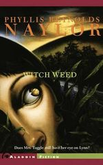 Witch Weed : W.I.T.C.H. (Paperback) - Phyllis Reynolds Naylor