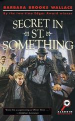 Secret in St Something - Brooks Wallace Barbara