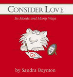 Consider Love : Its Moods and Many Ways - Sandra Boynton
