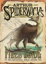 Arthur Spiderwick's Field Guide to the Fantastical World Around You - Holly Black