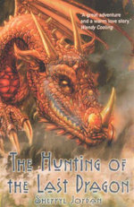 The Hunting of the Last Dragon - Sherryl Jordan