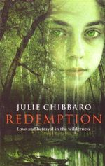 Redemption : Love And Betrayal In The Wilderness - Julie Chibbaro