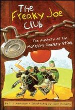The Freaky Joe Club #003 : The Mystery of the Morphing Hockey Stick - P. J. McMahon