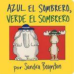 Azul El Sombrero, Verde El Sombrero (Blue Hat, Green Hat) : Serious Silliness in Spanish! - Sandra Boynton
