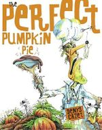 The Perfect Pumpkin Pie - Denys Cazet