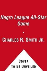 Stars in the Shadows : The Negro League All-Star Game of 1934 - Charles R Smith, Jr.