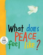 What Does Peace Feel Like? - Vladimir Radunsky