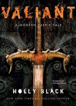 Valiant : A Modern Tale of Faerie - Holly Black