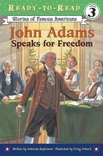 John Adams Speaks for Freedom : Stories of Famous Americans (Paperback) - Deborah Hopkinson