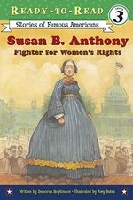 Susan B. Anthony : Fighter for Women's Rights - Deborah Hopkinson