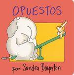 Opuestos = Opposites - Sandra Boynton