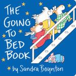 The Going to Bed Book : Board Books - Sandra Boynton