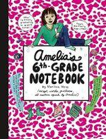 Amelia's Sixth-grade Notebook : Amelia's Notebook (Hardcover) - Marissa Moss