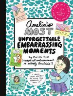 Amelia's Most Unforgettable Embarrassing Moments - Marissa Moss