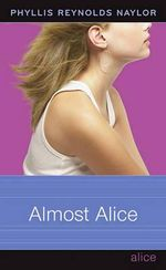 Almost Alice : Alice Books - Phyllis Reynolds Naylor