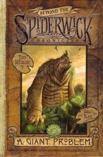 A Giant Problem : Beyond the Spiderwick Chronicles Book Two - Holly Black