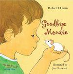 Goodbye Mousie - Robie H. Harris