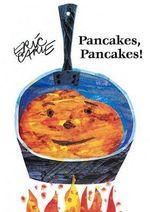 Pancakes, Pancakes : Classic Board Books - Eric Carle