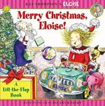 Merry Christmas, Eloise! : A Lift-The-Flap Book - Marc Cheshire