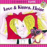 Love and Kisses, Eloise : Dynamics of Gender, Race and Privilege - Kay Thompson