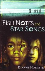 Fish Notes and Star Songs - Dianne Hofmeyr