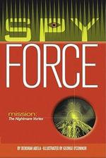 The Nightmare Vortex : Mission: Spy Force; Max Remy Adventures (Hardcover) - Deborah Abela