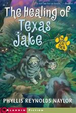 The Healing Of Texas Jake : Aladdin Fiction - Phyllis Reynolds Naylor