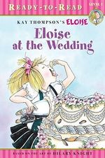 Eloise at the Wedding : Eloise Books - Margaret McNamara