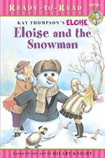 Eloise and the Snowman : Eloise Books - Lisa McClatchy