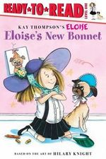 Eloise's New Bonnet : Eloise Books - Lisa McClatchy