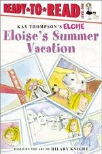 Eloise's Summer Vacation : Eloise Books - Lisa McClatchy