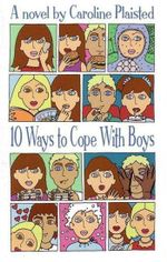 10 Ways To Cope With Boys : A Novel - Caroline Plaisted
