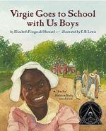 Virgie Goes to School with Us Boys - Elizabeth F. Howard