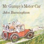 Mr. Gumpy's Motor Car - John Burningham