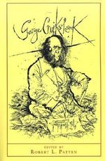 George Cruikshank: (With a New Preface by the Editor) : A Revaluation