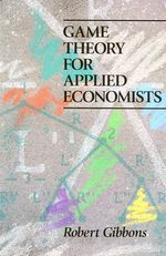 Game Theory for Applied Economists : Snakes, Snails, and Environmental Tales - R. Gibbons