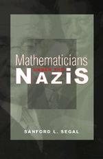 Mathematicians Under the Nazis - Sanford L. Segal