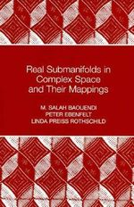 Real Submanifolds in Complex Space and Their Mappings : Princeton Mathematical Series - M.Salah Baouendi